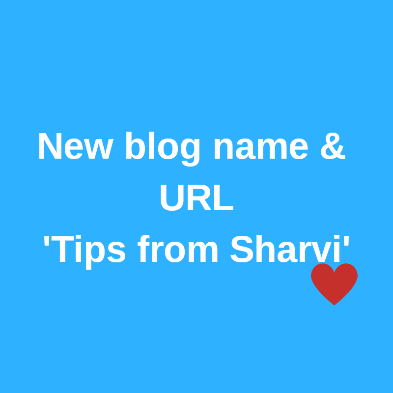 Courtesy of Canva. My new blog name! Tips from Sharvi.