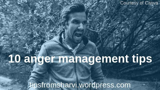 Photo courtesy Canva. 10 anger management tips, Tips from Sharvi.