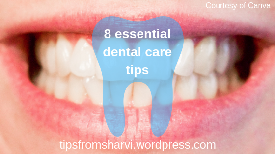 8 essential dental care tips, Tips from Sharvi.