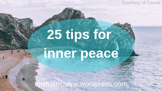 25 tips for inner peace, Tips from Sharvi.