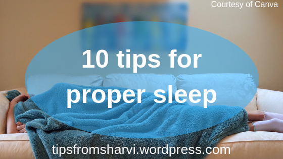 10 tips for proper sleep, Tips from Sharvi.