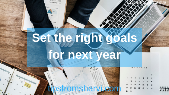 Set the right goals for yourself, Tips from Sharvi.