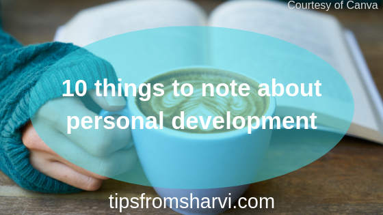 10 things to note about personal development, Tips from Sharvi.
