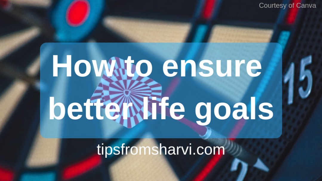 How to ensure better #lifegoals... #settinggoals