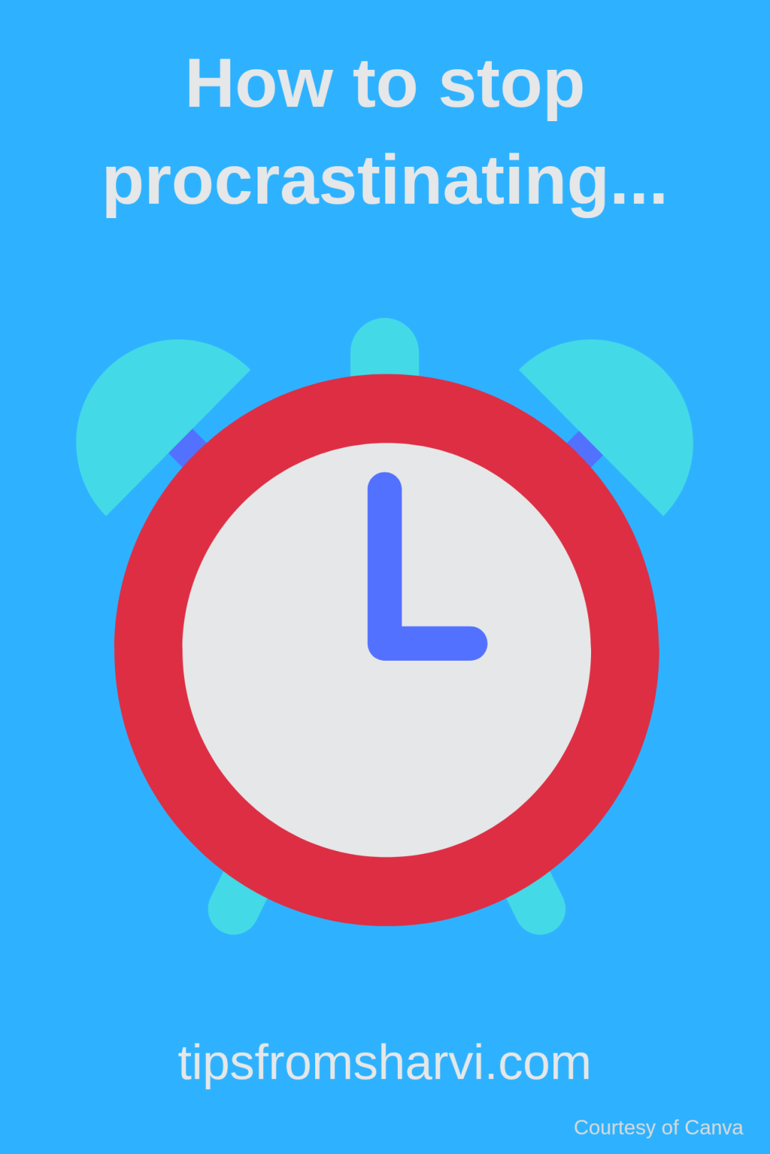 20 simple ways to stop procrastination, Tips from Sharvi.