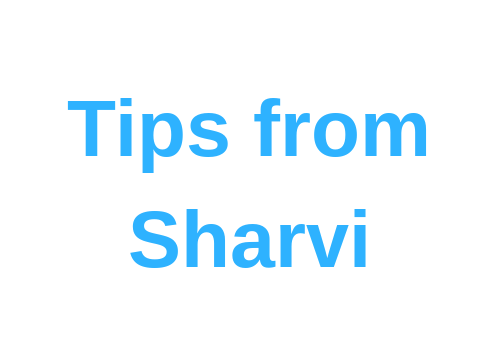 Tips from Sharvi