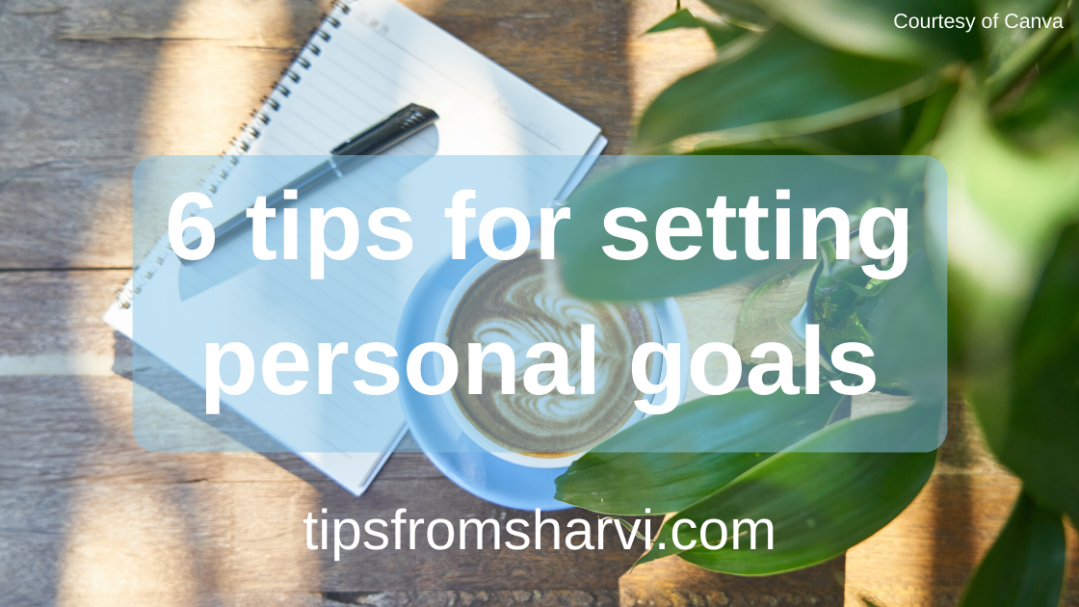 6 tips for setting personal goals #personalgoals #settinggoals