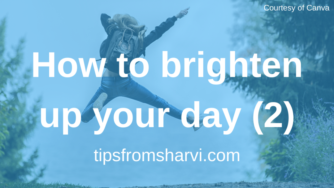 How to brighten up your day (2)