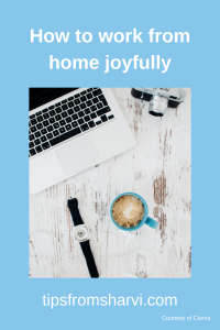 How to work from home joyfully