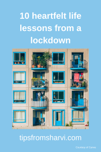 10 heartfelt life lessons from a lockdown