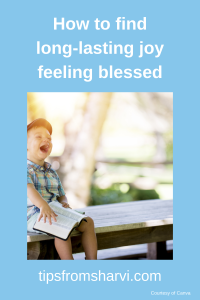 How to find long-lasting joy feeling blessed
