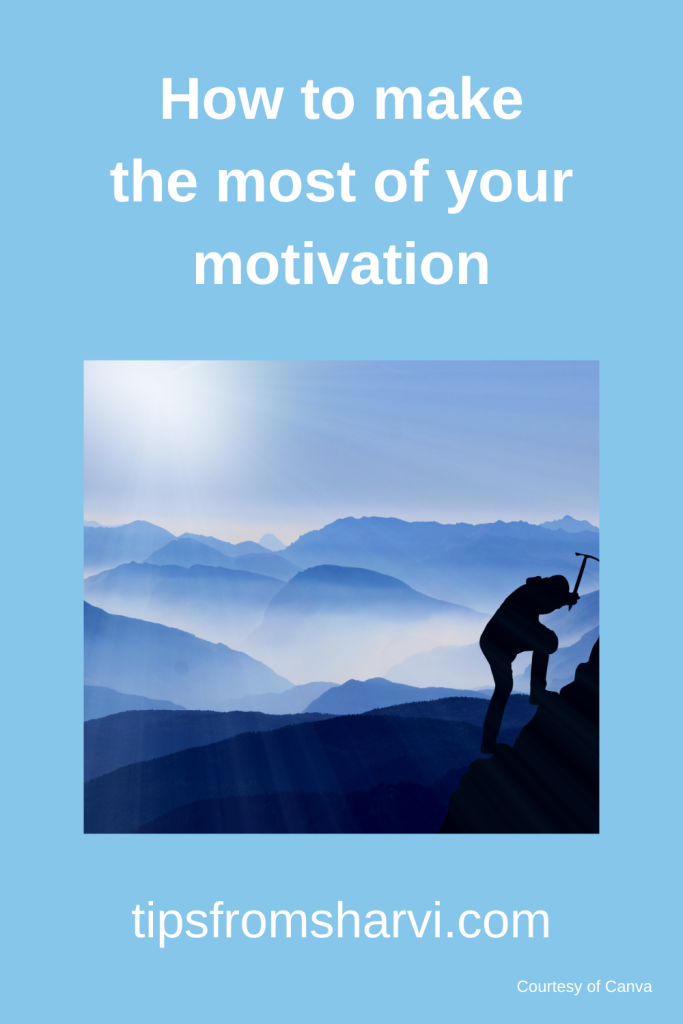 How to make the most of your motivation