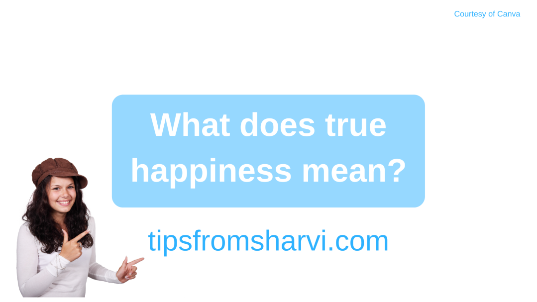 What does true happiness mean?