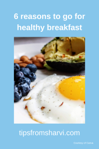 6 reasons to go for healthy breakfast