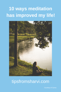 10 ways meditation has improved my life!
