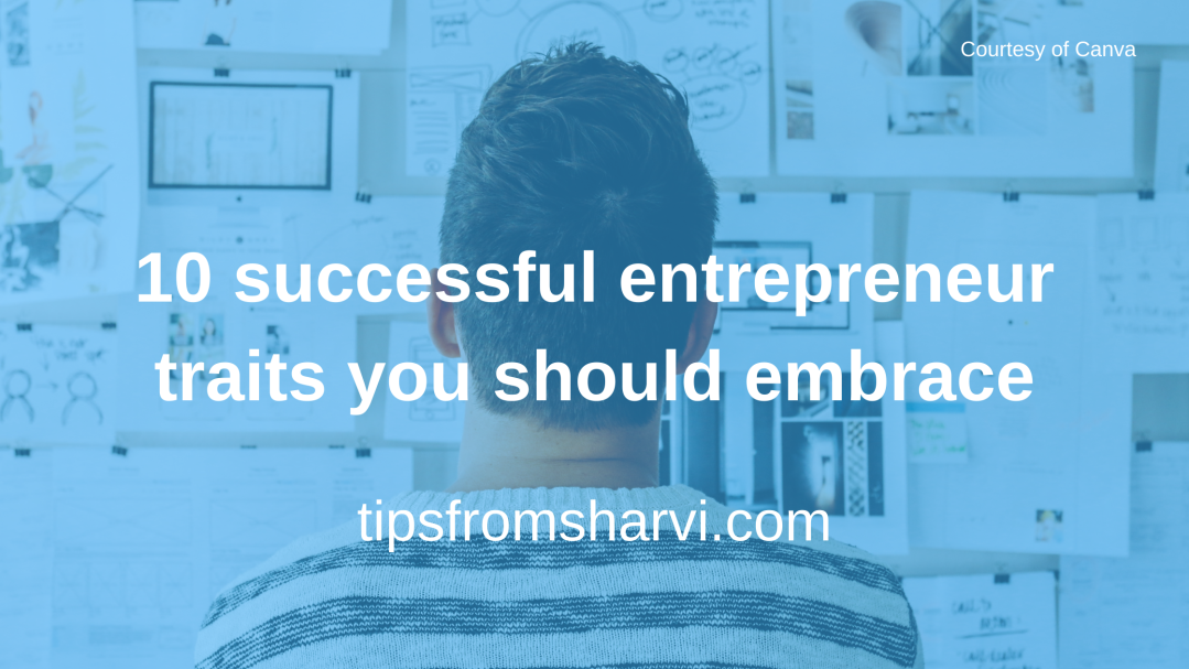 10 successful entrepreneur traits you should embrace