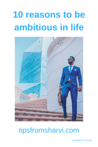 10 reasons to be ambitious in life