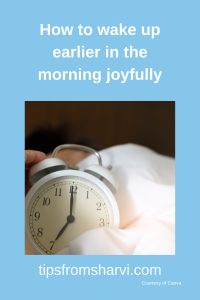 How to wake up earlier in the morning joyfully