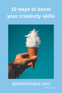 10 ways to boost your creativity skills