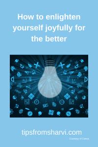 How to enlighten yourself joyfully for the better