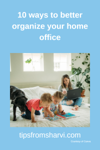 10 ways to better organize your home office